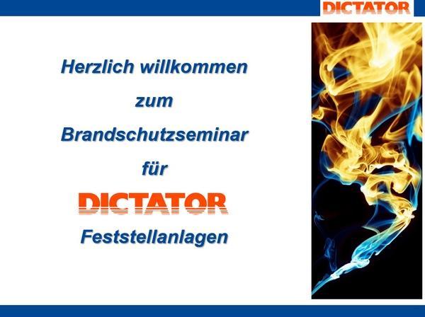 Brandschutzseminar für DICTATOR Feststellanlagen